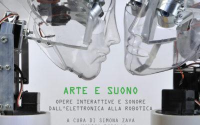ARTE E SUONO: OPERE INTERATTIVE E SONORE DALL'ELETTRONICA ALLA ROBOTICA