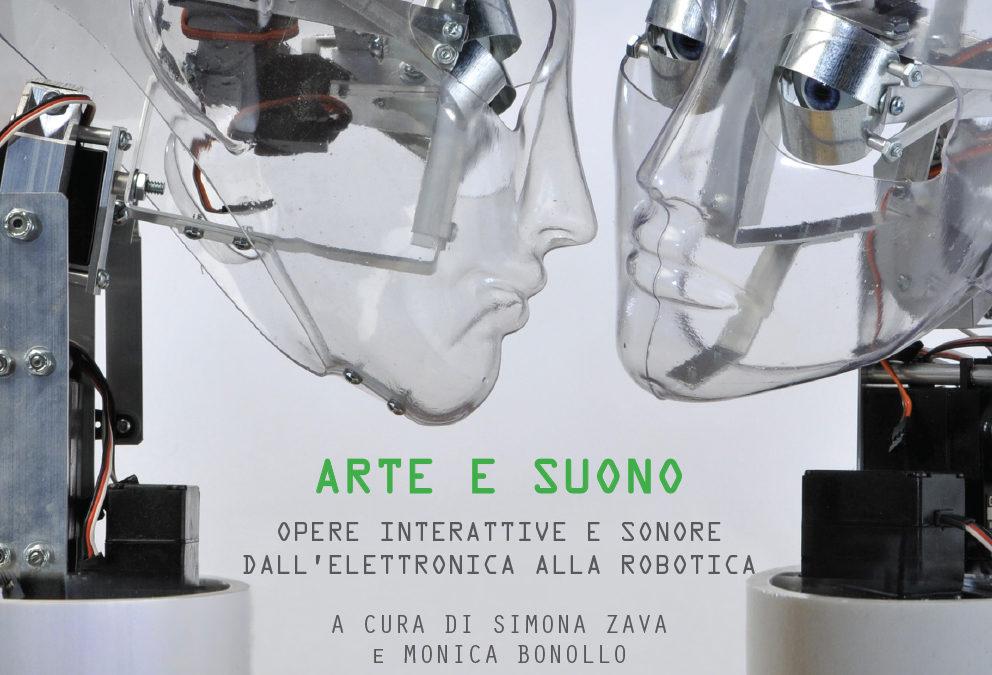 MOSTRA ARTE E SUONO: OPERE INTERATTIVE E SONORE DALL'ELETTRONICA ALLA ROBOTICA