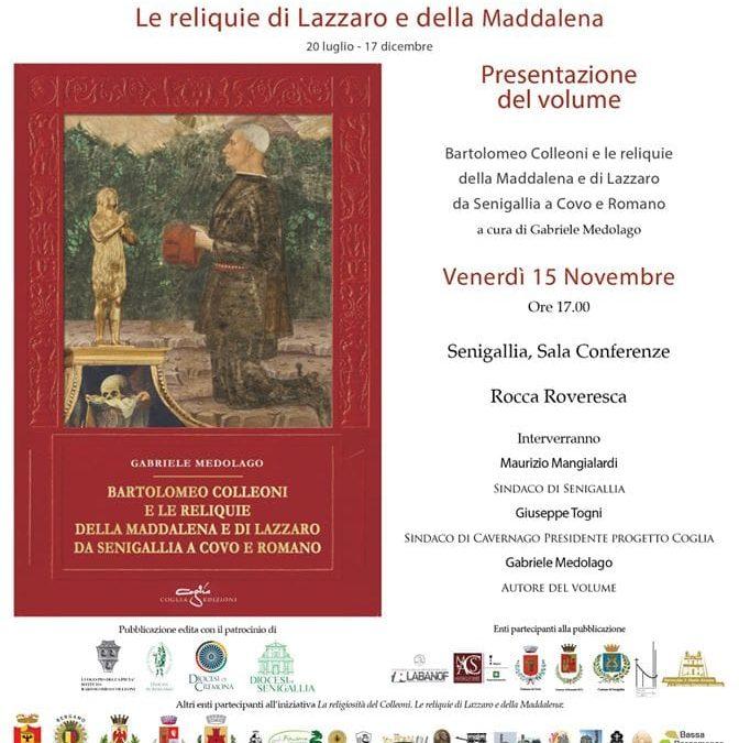 """Presentazione del volume """"Bartolomeo Colleoni e le reliquie della Maddalena e di Lazzaro da Senigallia a Covo e Romano"""""""